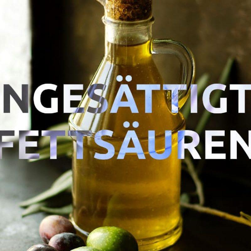 Olivenöl als Beispiel für ungesättigte Fettsäuren